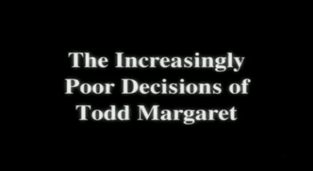 The Increasingly Poor Decisions of Todd Margaret-title.jpg