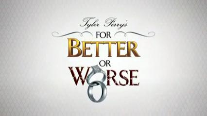 Tyler Perry's For Better or Worse-title.jpg